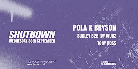 Shutdown: Pola & Bryson tickets