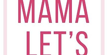 MaMa Let's Talk tickets