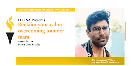 Reclaim your calm; overcoming founder fears tickets