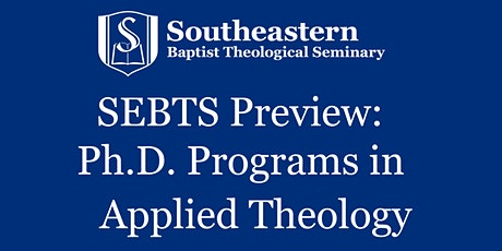 SEBTS Preview - Ph.D. Programs in Applied  Theology tickets