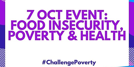 Food Insecurity, Poverty and Health tickets