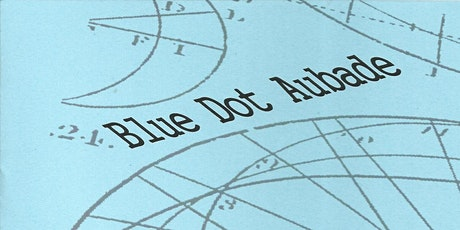 Blue Dot Aubade Pamphlet Launch! tickets