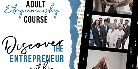 Yes We Did Adult Entrepreneurship Course: Discover the Entrepreneur Within tickets