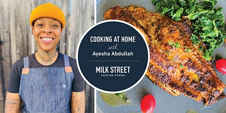 Cooking at Home with Ayesha Abdullah: California Cuisine tickets