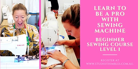Learn to be a pro with sewing machine - Beginner Sewing course Level 1 tickets