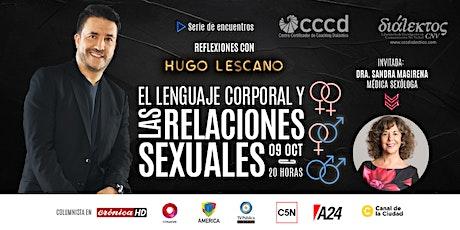 REFLEXIONES CON HUGO LESCANO|El lenguaje corporal y las relaciones sexuales entradas