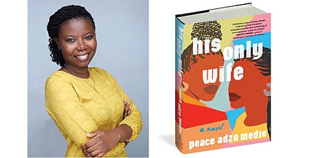 "PROPER TOPPER ZOOM CHAT WITH ""HIS ONLY WIFE"" AUTHOR PEACE ADZO MEDIE tickets"