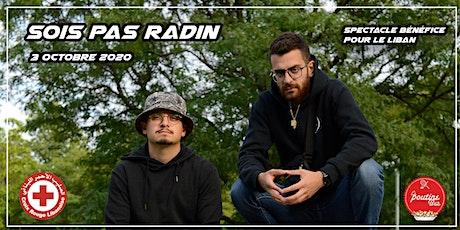 Sois Pas Radin - Show d'humour bénéfice tickets
