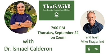 That's Wild! Tales from the Human Side of Nature - With Dr. Ismael Calderon tickets