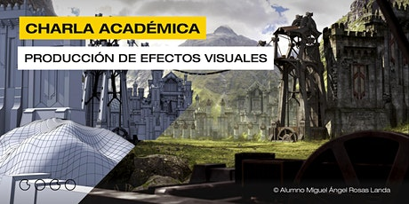 Charla Académica Online - Producción de Efectos Visuales (VFX) entradas
