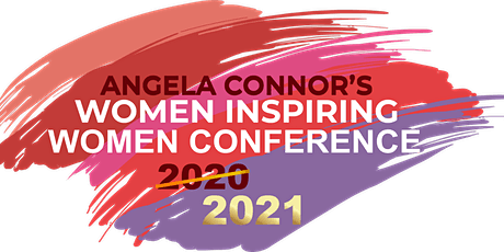 Angela Connor's Women Inspiring Women Conference 2021 tickets