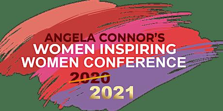Angela Connor's Women Inspiring Women Conference 2021 tickets