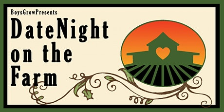 Date Night on the Farm.  Night  # 1 {Corvino & Rieger} tickets