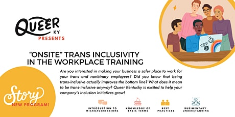 Story presents Queer KY Trans Inclusive Workshop tickets