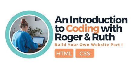 Coding 101 Workshop with Roger & Ruth: Build your own website (part I) tickets