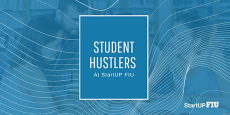 Student Hustlers at StartUP FIU tickets