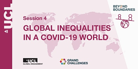 Beyond Boundaries Session 4:  Global Inequalities in a COVID-19 World tickets