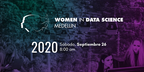 Women in Data Science Conference in Medellín 2020 (WiDS Medellín). entradas