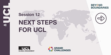 Beyond Boundaries Session 12: Next Steps for UCL tickets