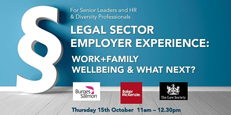 Legal Sector Employer Experience: Work+Family, Wellbeing & What Next? tickets