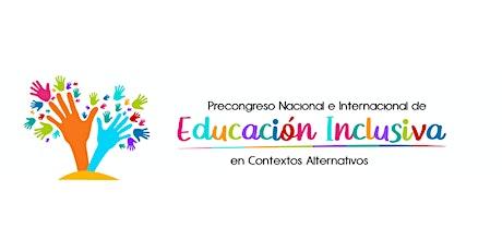 I PRECONGRESO INTERNACIONAL Y NACIONAL DE EDUCACIÓN entradas