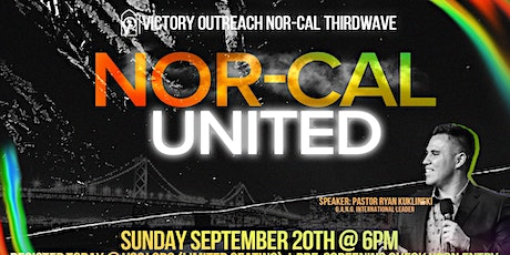 Victory Outreach Nor-Cal United /Thirdwave - S.V.  G.A.N.G. Regional @ 6PM tickets