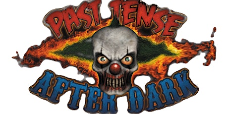 Past Tense After Dark Haunted Attractions tickets
