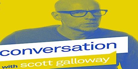 Online Event: A Conversation with Professor Scott Galloway tickets