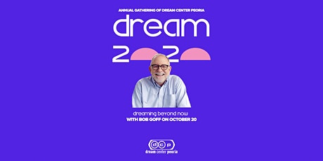 dream 2020   ✨ DREAM BEYOND NOW WITH BOB GOFF tickets