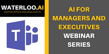 AI for Managers and Executives Series - Waterloo AI Institute tickets
