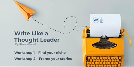 Thought Leadership Writing : Parts 1&2- Find your Niche/ Frame Your Stories tickets
