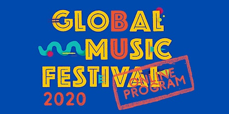 Global Music Month 2020: BUGMF Program tickets