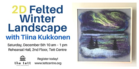 2D Felted Winter Landscape tickets