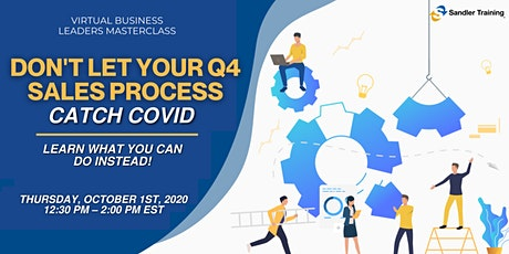 Don't let your Q4 sales process catch COVID tickets
