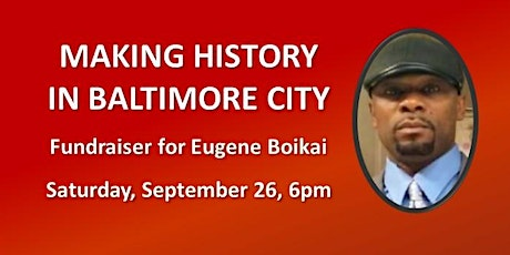 MAKING HISTORY: A Fundraiser for Eugene Boikai, GOP Nominee, Baltimore City tickets