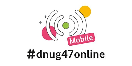 #dnug47online MOBILE Tickets