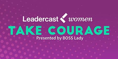 Leadercast Women presented by BOSS Lady tickets
