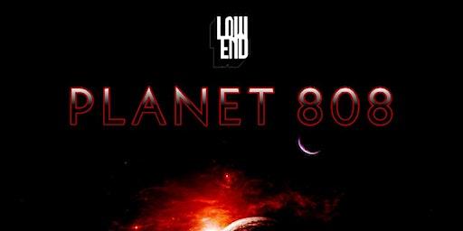 LOW END PRESENTS: PLANET 808