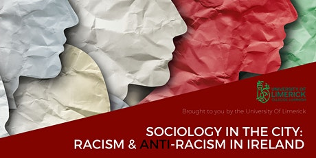 Sociology in the city: Racism & Anti-Racism in Ireland   tickets