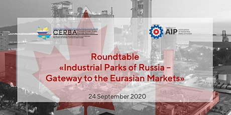 "CERBA Webinar ""Industrial parks of Russia - Gateway to the Eurasian Markets tickets"