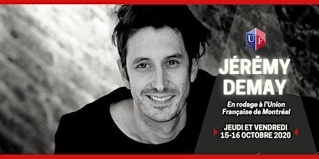 Jérémy Demay  en rodage à l'Union Française de Montréal tickets