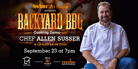 Miami New Times at Home Presents: Backyard BBQ with Chef Allen Susser tickets