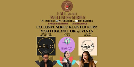 Make It Balance Fall 2020 Wellness Series #3 Meditation x Yoga x Pilates tickets
