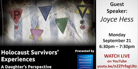 Holocaust Survivor's Experiences: A Daughter's Perspective tickets