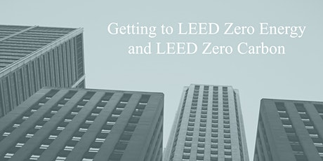 Getting to LEED Zero Energy and LEED Zero Carbon tickets