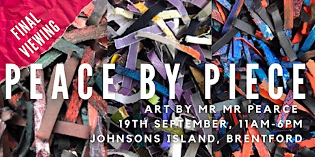 Final Viewing & Art Reveal - Peace by Piece -  Art By Mr Mr Pearce tickets