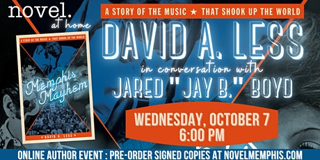 "NOVEL AT HOME: DAVID LESS WITH JARED ""JAY B."" BOYD - MEMPHIS MAYHEM tickets"