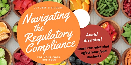 Navigating the Regulations for Your Food Business Webinar - Oct. 21st, 2020 tickets