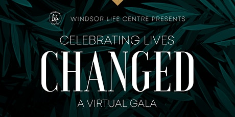 Windsor Life Centre's 11th Annual Virtual Gala tickets