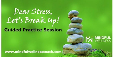 """""""Dear Stress, Let's Break Up!""""  Guided Practice Sessions tickets"""